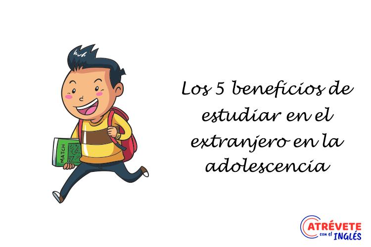 Banner beneficios de estudiar idiomas en el extranjero en la adolescencia