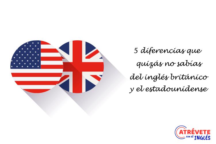 Las 5 diferencias que quizas no sabias del ingles britanico y el estadounidense
